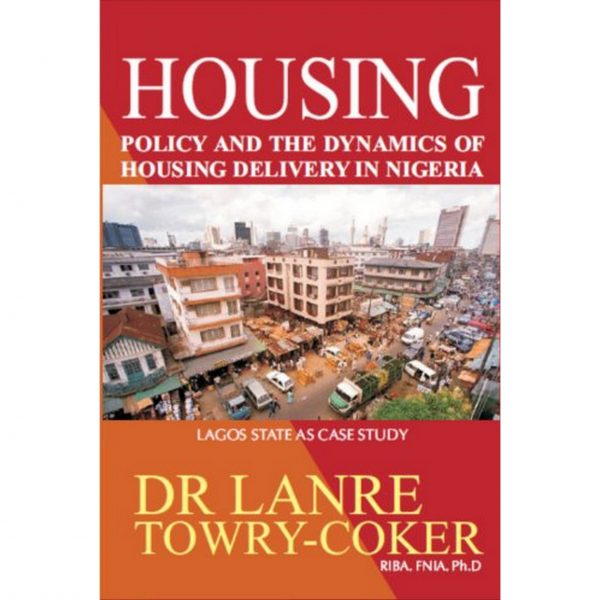 Housing Policy and the Dynamics (by Lanre Towry-Coker) 1