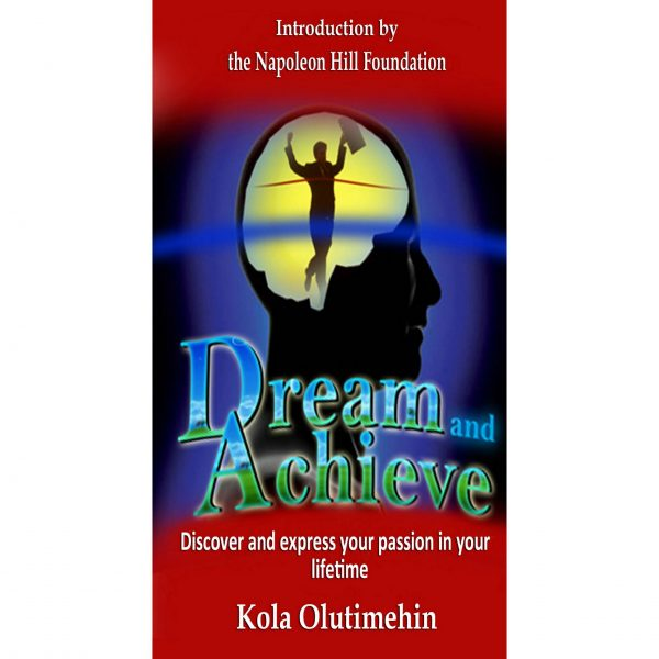 Dream and Achieve (by Kola Olutimehin) 1