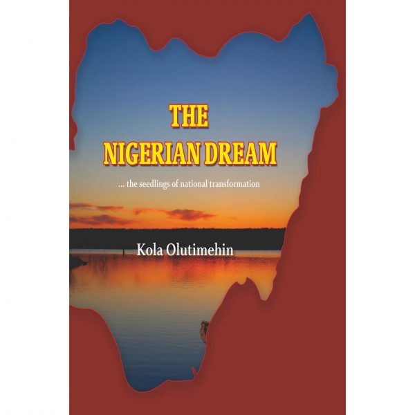 The Nigerian Dream (by Kola Olutimehin) 1